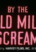 By the Old Mill Scream 海报
