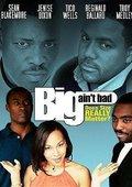 Big Ain't Bad 海报