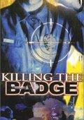 Killing the Badge 海报