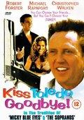 Kiss Toledo Goodbye 海报