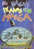No hagas planes con Marga 海报
