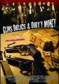 Guns, Drugs and Dirty Money 海报