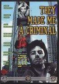 They Made Me a Criminal 海报