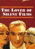 The Lover of Silent Films 海报