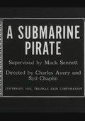 A Submarine Pirate 海报