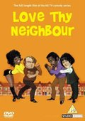 Love Thy Neighbour 海报