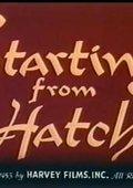 Starting from Hatch 海报