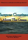 Jacques Cousteau: Above the Ocean 海报