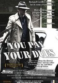 You Pay Your Dues 海报