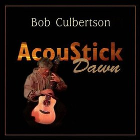Bob Culbertson -《晨声》(AcouStick Dawn)[FLAC]