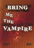 Bring Me the Vampire 海报