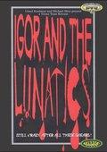Igor and the Lunatics 海报