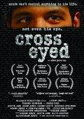 Cross Eyed 海报