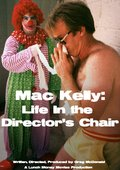 Mac Kelly, Life in the Director's Chair 海报