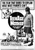 Teenage Mother 海报