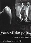 Rush of the Palms 海报