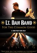 Lt. Dan Band: For the Common Good 海报