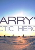 BBC:哈里王子的北极英雄们 海报