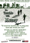 The Trouble with Money 海报