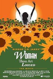 女人,你自由了(Woman Thou Art Loosed) - 电影