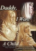 Daddy I Want a Child 海报
