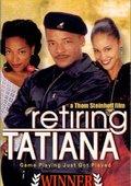 Retiring Tatiana 海报