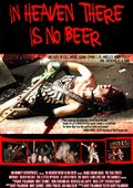 In Heaven There Is No Beer 海报