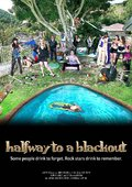 Halfway to a Blackout Trailer 海报