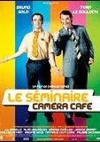 Le séminaire Caméra Café 海报