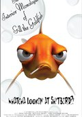 The Interior Monologue of Gill the Goldfish 海报