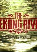 BBC:苏·帕金斯游历湄公河 海报