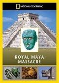 玛雅皇家屠杀