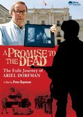 A Promise to the Dead: The Exile Journey of Ariel Dorfman 海报