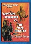 Captain Celluloid vs. the Film Pirates 海报
