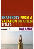 Snapshots from a Vacation or a Film Titled a Fine Balance 海报
