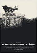 Filmen jag inte pratar om längre 海报