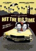 Hit the Big Time 海报