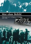 Mut ohne Befehl - Widerstand und Verfolgung in Stuttgart 1933-1945 海报