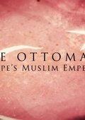 BBC:奥斯曼帝国:欧洲的伊斯兰王室 海报