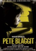 Whatever Happened to Pete Blaggit? 海报