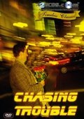 Chasing Trouble 海报