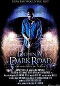 Down a Dark Road 海报