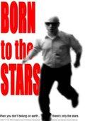 Born to the Stars 海报