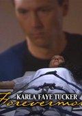 Karla Faye Tucker: Forevermore 海报