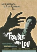 The Trouble with Lou 海报