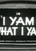 I Yam What I Yam 海报