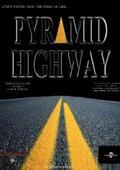 Pyramid Highway 海报