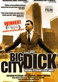 Big City Dick: Richard Peterson's First Movie 海报