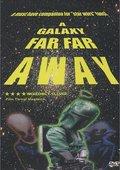 A Galaxy Far, Far Away 海报