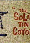 The Solid Tin Coyote 海报